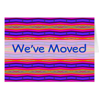 We've Moved bright pink blue Card