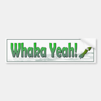 Whaka Yeah. funny kiwi (New Zealand) saying Bumper Sticker
