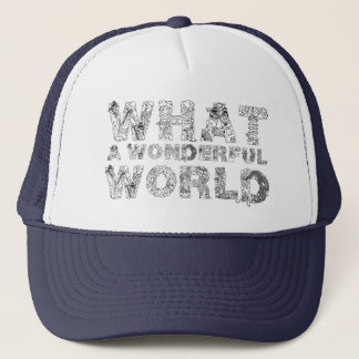 What A Wonderful World Trucker Hat