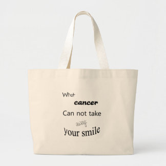 What cancer edge not take away:  your spalling large tote bag