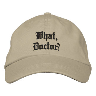 What, Doctor? Embroidered Cap