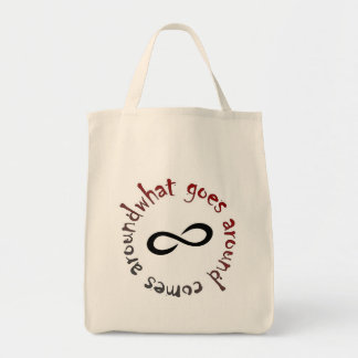 What goes around, comes around grocery tote bag