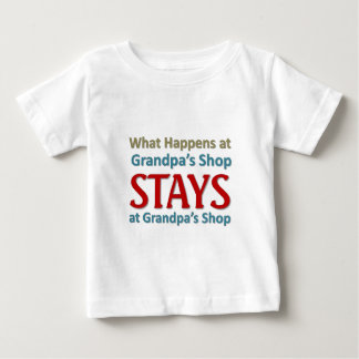 What happens at Grandpa's Shop Baby T-Shirt