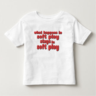 What happens in Soft play Tee Shirt