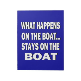 What happens on the boat stays on the boat - funny notepad