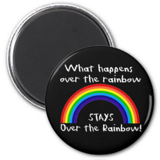 What Happens Over The Rainbow... Magnet
