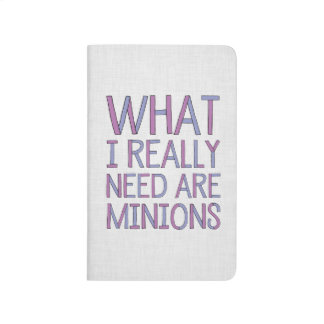 What I Really Need Are Minions Pocket Journal