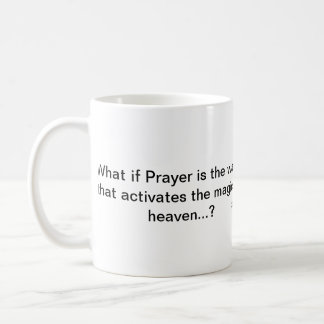 What if Prayer is the wand that activates... Basic White Mug