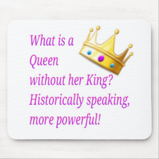 What is a Queen without her King? Mouse Pad