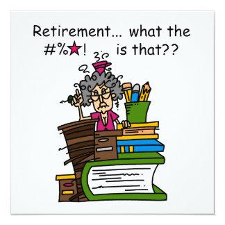 What is Retirement Humor 13 Cm X 13 Cm Square Invitation Card
