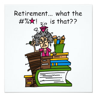 What is Retirement Humor 5.25x5.25 Square Paper Invitation Card
