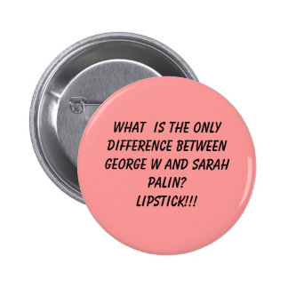 What  Is The Only Difference Between George W a... 6 Cm Round Badge