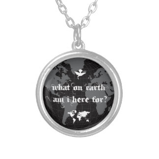 What On Earth  Am I Here For? : Vol.2 Silver Plated Necklace
