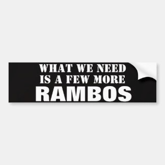 What We Need is a few More Rambos Black Sticker Bumper Sticker