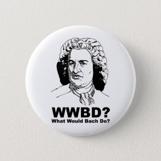 What Would Bach Do 6 Cm Round Badge