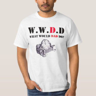 What would dad do Father's Day T-shirts