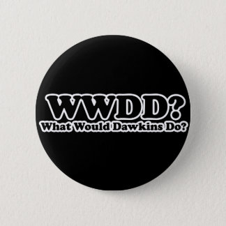 What would Dawkins Do? 6 Cm Round Badge