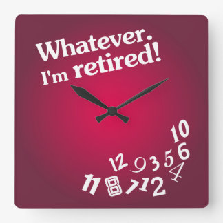 Whatever - I'm retired - Clock Design