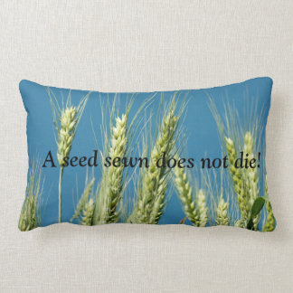 Wheat - a seed sewn does not die Pillow