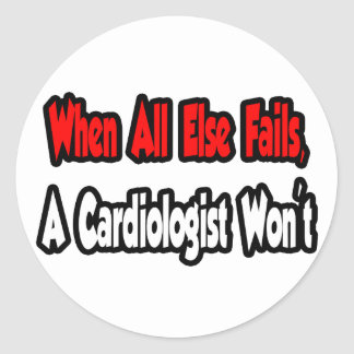When All Else Fails, A Cardiologist Won't Round Stickers