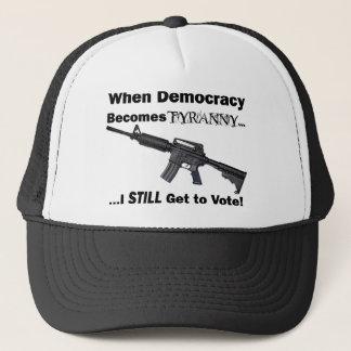 When Democracy Becomes Tyranny... Trucker Hat