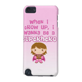 When I Grow Up, I Wanna Be a Superhero iPod Touch 5G Case