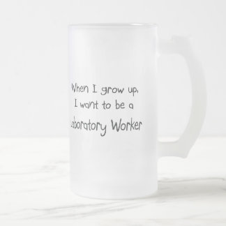 When I grow up I want to be a Laboratory Worker Frosted Glass Beer Mug