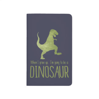 When I Grow Up, I'm Going to be a Dinosaur Journal