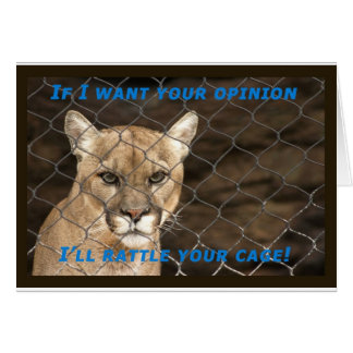 When I want your opinion... Greeting Card