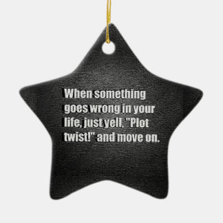 WHEN SOMETHING GOES WRONG IN YOUR LIFE JUST YELL P CHRISTMAS ORNAMENTS