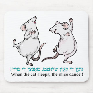 """ When the cat sleeps, the mice dance"" Mousepad"