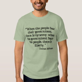 """""When the people fear their government, there ... Tee Shirt"