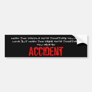 When two people come together you get love car bumper sticker