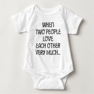 When Two People Love Each Other Very Much... Baby Bodysuit