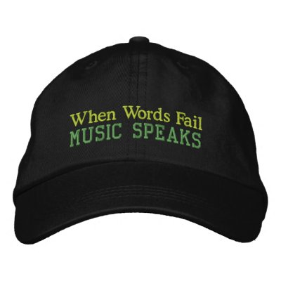 When Words Fail Music Speaks Cap Embroidered Hats
