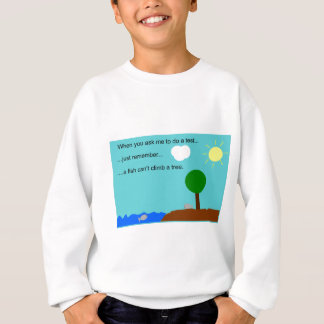 When you ask me to take a test... sweatshirt