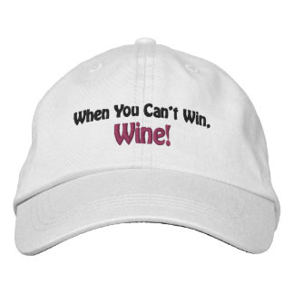 When You Can't Win, Wine! (inspired by Wine Vixen) Baseball Cap