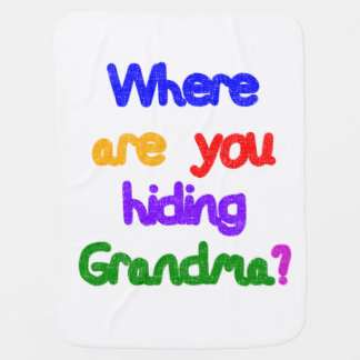 Where are you hiding Grandma? Baby Blanket