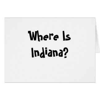 Where Is Indiana? Card
