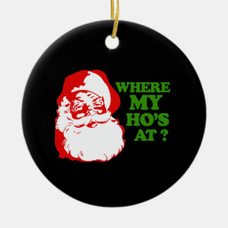 WHERE MY HOS AT? CHRISTMAS ORNAMENT