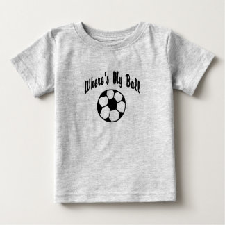 Where's My Soccer Ball? Baby T-Shirt