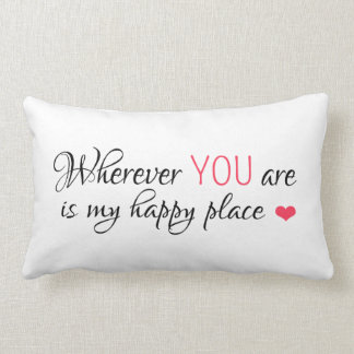 Wherever YOU are is my happy place Lumbar Cushion