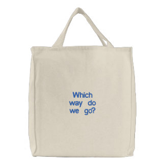 Which way do we go? embroidered bag