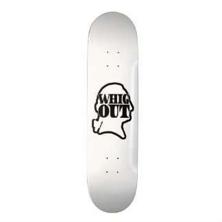 Whig Out Skateboard