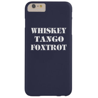 Whisky Tango Foxtrot Barely There iPhone 6 Plus Case