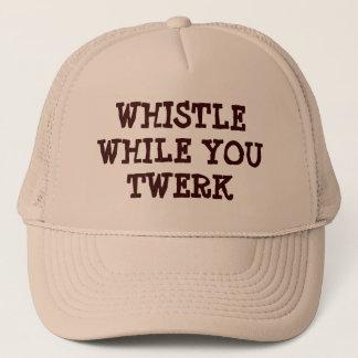 wHISTLE wHILE yOU tWERK Trucker Hat