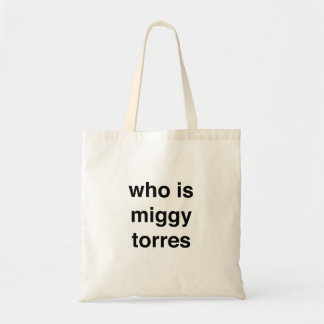"""who is miggy torres"" Tote"