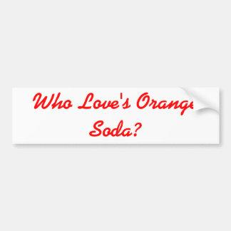 Who Love's Orange Soda Kenan Kel car sticker