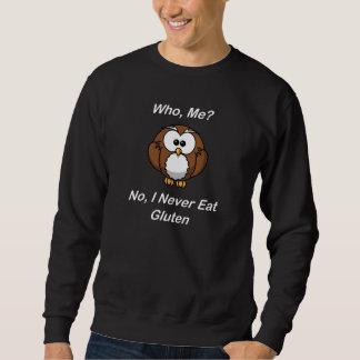 Who, Me?  No, I Never Eat Gluten Sweatshirt