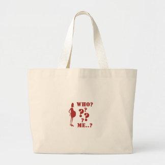 Who? ... Me?  (Pregnant!?) Large Tote Bag